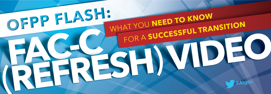 OFPP Flash: FAC-C (Refresh) Video Now Available!