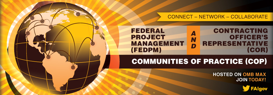 Federal Program and Project Management (FedPM) and Contracting Officer's Representative (COR) Community of Practice (CoP)