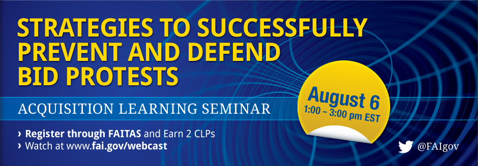 Acquisition Learning Seminar: Strategies to Successfully Prevent and Defend Bid Protests