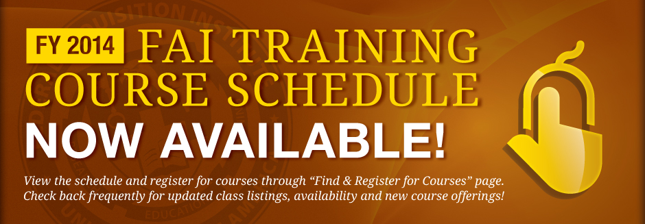 FY 2014 FAI Training Course Schedule Now Available!